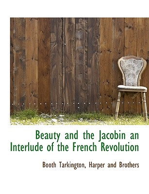 Image for Beauty and the Jacobin an Interlude of the French Revolution