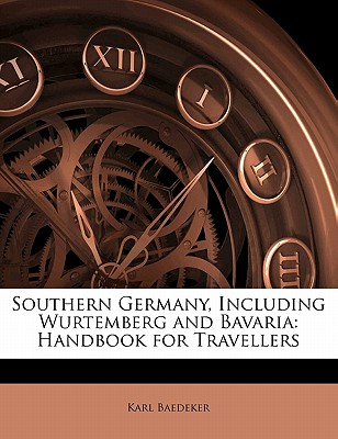 Image for Southern Germany, Including Wurtemberg and Bavaria: Handbook for Travellers