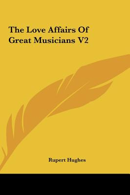 Image for The Love Affairs Of Great Musicians V2
