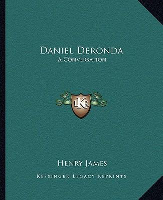 Daniel Deronda: A Conversation, James, Henry