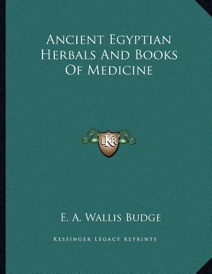 Ancient Egyptian Herbals And Books Of Medicine, Budge, E. A. Wallis