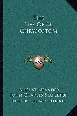 The Life Of St. Chrysostom, August Neander