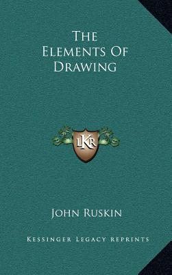 The Elements Of Drawing, Ruskin, John