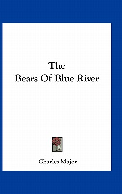 The Bears Of Blue River, Major, Charles