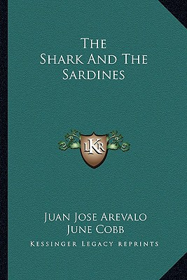 The Shark And The Sardines, Arevalo, Juan Jose