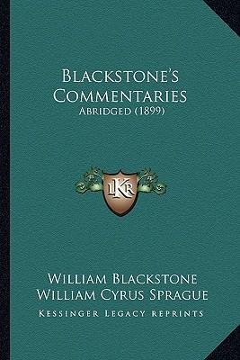 Blackstone's Commentaries: Abridged (1899), Blackstone, William