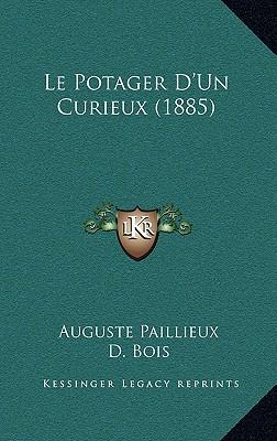 Le Potager D'Un Curieux (1885) (French Edition), Paillieux, Auguste; Bois, Desire