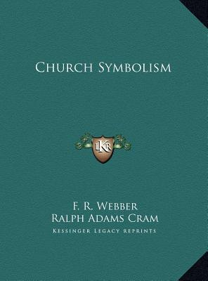 Church Symbolism, Webber, F. R.; Cram, Ralph Adams