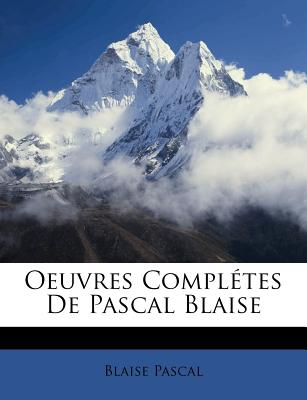 Image for Oeuvres Completes de Pascal Blaise (French Edition)