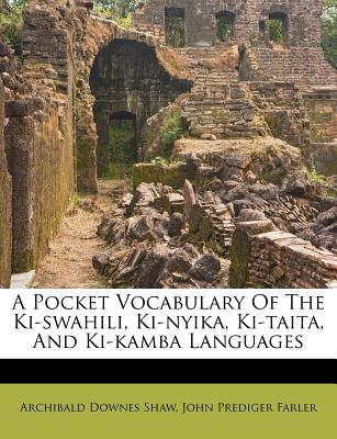 Image for A Pocket Vocabulary of the Ki-Swahili, Ki-Nyika, Ki-Taita, and Ki-Kamba Languages