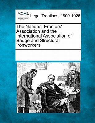 The National Erectors' Association and the International Association of Bridge and Structural Ironworkers.