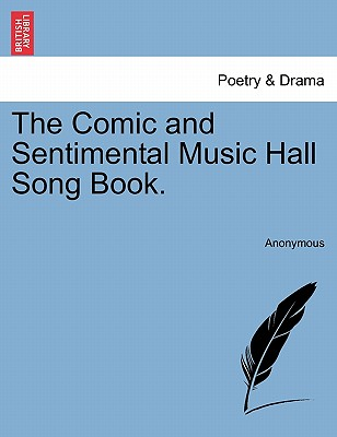 Image for The Comic and Sentimental Music Hall Song Book.