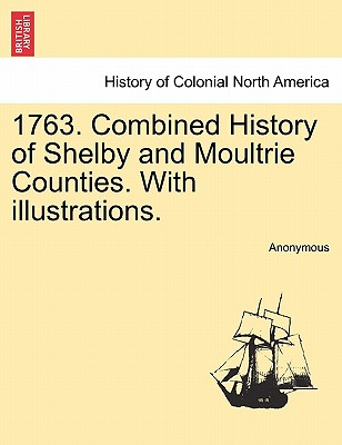 Image for 1763. Combined History of Shelby and Moultrie Counties. With illustrations.