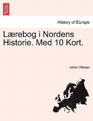 L�rebog i Nordens Historie. Med 10 Kort. (Danish Edition), Ottosen, Johan