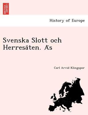 Image for Svenska Slott och Herresa?ten. A?s (Swedish Edition)