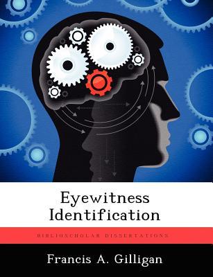 Eyewitness Identification, Gilligan, Francis A.