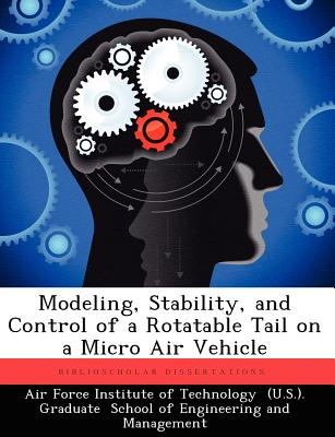 Modeling, Stability, and Control of a Rotatable Tail on a Micro Air Vehicle, Higgs, Travis J.