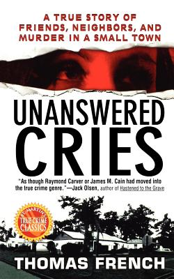 Image for Unanswered Cries: A True Story of Friends, Neighbo