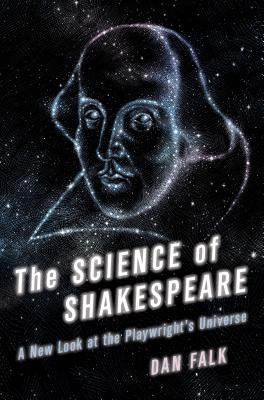 The Science of Shakespeare: A New Look at the Playwright's Universe, Dan Falk
