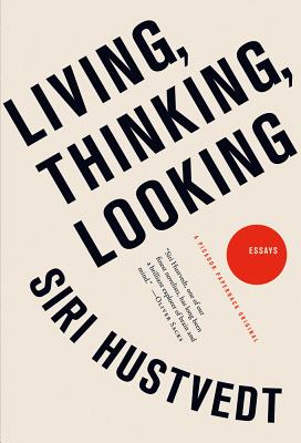 Living, Thinking, Looking, Hustvedt, Siri