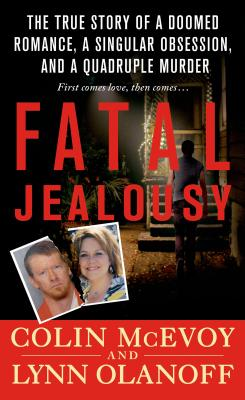 "Image for ""Fatal Jealousy: The True Story of a Doomed Romance, a Singular Obsession, and a Quadruple Murder"""