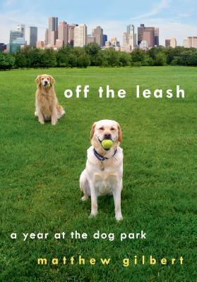 Image for Off the Leash: A Year at the Dog Park