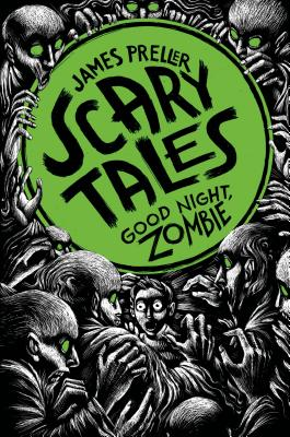 Good Night, Zombie (Scary Tales), Preller, James