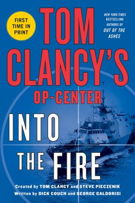 Image for Tom Clancy's Op-Center: Into the Fire: A Novel