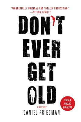 DON'T EVER GET OLD (BUCK SCHATZ, NO 1), FRIEDMAN, DANIEL