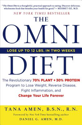 The Omni Diet: The Revolutionary 70% PLANT + 30% PROTEIN Program to Lose Weight, Reverse Disease, Fight Inflammation, and Change Your Life Forever, Tana Amen