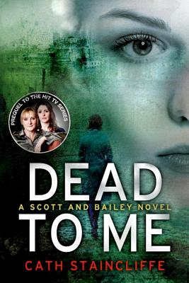 Dead to Me, Cath Staincliffe