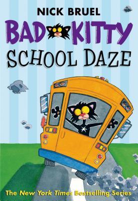 Bad Kitty School Daze, Nick Bruel