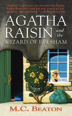 Agatha Raisin and the Wizard of Evesham: An Agatha Raisin Mystery (Agatha Raisin Mysteries), Beaton, M. C.