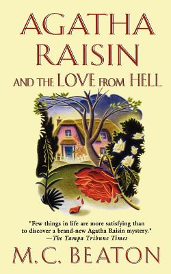 Image for Agatha Raisin and the Love from Hell: An Agatha Raisin Mystery (Agatha Raisin Mysteries)