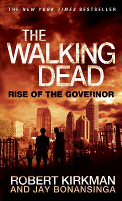 Image for The Walking Dead: Rise of the Governor (The Walking Dead Series)