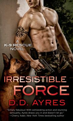 Image for Irresistible Force (A K-9 Rescue Novel)