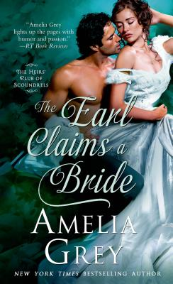 The Earl Claims a Bride (The Heirs' Club), Amelia Grey