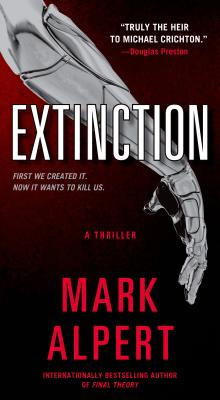 Extinction: A Thriller, Mark Alpert