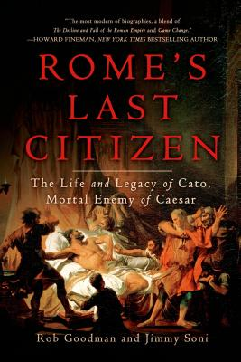 Image for Rome's Last Citizen: The Life and Legacy of Cato, Mortal Enemy of Caesar
