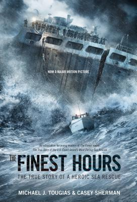 Image for The Finest Hours (Young Readers Edition): The True Story of a Heroic Sea Rescue (True Storm Rescues)