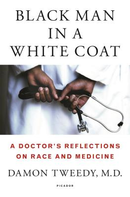 Image for Black Man in a White Coat: A Doctor's Reflections on Race and Medicine