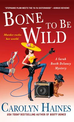 Image for Bone to Be Wild: A Sarah Booth Delaney Mystery