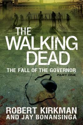 The Walking Dead: The Fall of the Governor: Part One, Kirkman, Robert