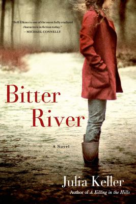 Bitter River: A Novel (Bell Elkins Novels), Keller, Julia
