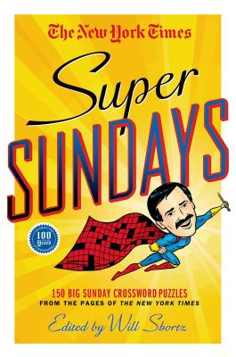Image for The New York Times Super Sundays: 150 Big Sunday Crossword Puzzles from the Pages of The New York Times