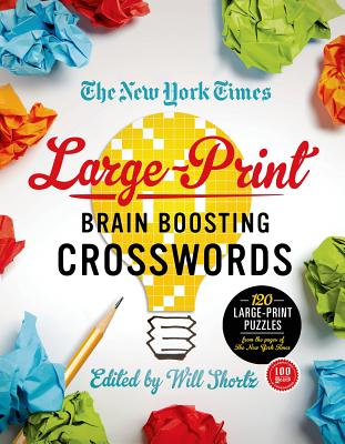 NEW YORK TIMES LARGE-PRINT BRAIN-BOOSTING CROSSWORDS, SHORTZ, WILL