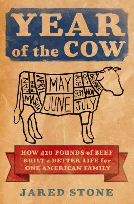 Image for Year of the Cow : How 420 Pounds of Beef Built a Better Life for One American Family