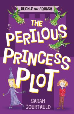 Image for Buckle and Squash: The Perilous Princess Plot