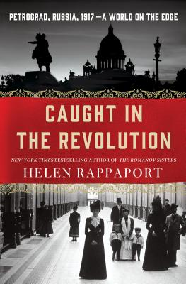 Image for Caught in the Revolution: Petrograd, Russia, 1917 - A World on the Edge