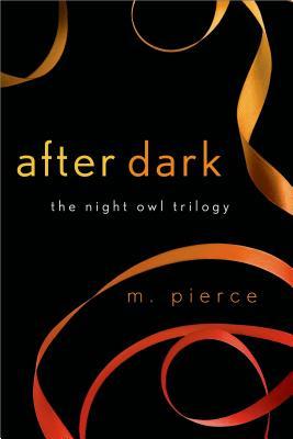 After Dark (The Night Owl Trilogy), M. Pierce